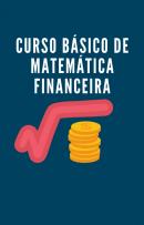Curso Básico de mATEMÁTICA FINANCEIRA